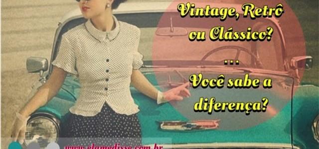Clássico X Vintage X Retrô